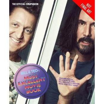 Bill & Ted's Most Excellent Movie Book:  Official Companion