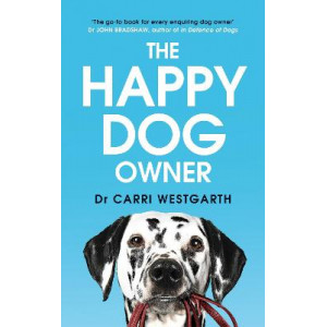 Happy Dog Owner: Finding Health and Happiness with the Help of Your Dog, The