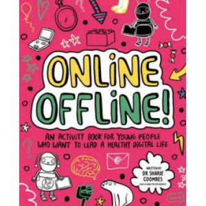 Online Offline! Mindful Kids: An activity book for young people who want to lead a healthy digital life