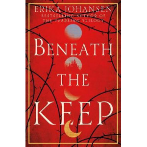 Beneath the Keep: Novel of the Tearling
