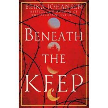 Beneath the Keep: Novel of the Tearling