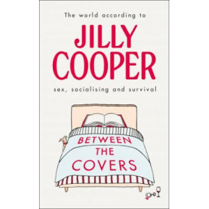 Between the Covers: Jilly Cooper on sex, socialising and survival