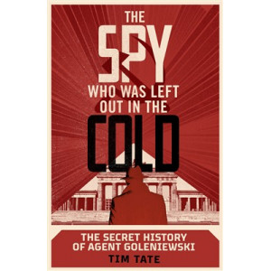 Spy who was left out in the Cold: The Secret History of Agent Goleniewski, The