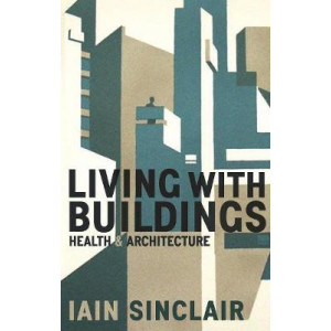 Living with Buildings: And Walking with Ghosts - On Health and Architecture