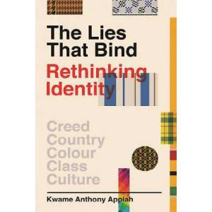 Lies That Bind: Rethinking Identity