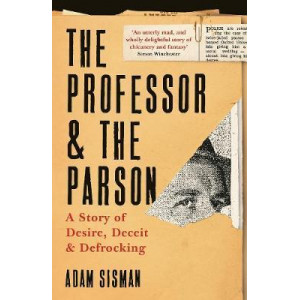 Professor and the Parson, The: A Story of Desire, Deceit and Defrocking