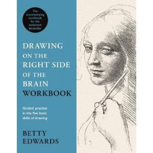 Drawing on the Right Side of the Brain Workbook: The companion workbook to the world's bestselling drawing guide