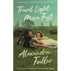 Travel Light, Move Fast