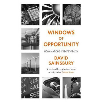 Windows of Opportunity: How Nations Create Wealth
