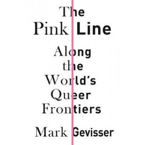 Pink Line, The : The World's Queer Frontiers