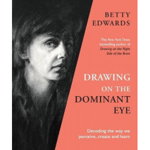 Drawing on the Dominant Eye: Decoding the way we perceive, create and learn