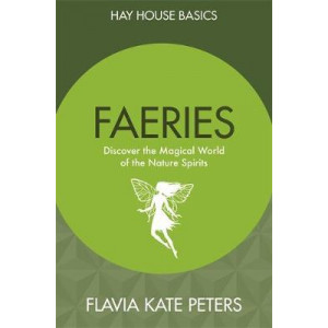 Fairies: Discover the Magical World of the Nature Spirits