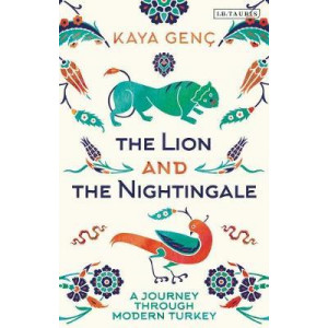 Lion and the Nightingale: A Journey through Modern Turkey, The