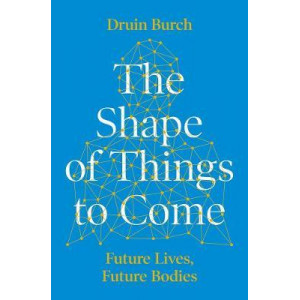 Shape of Things to Come: Exploring the Future of the Human Body, The