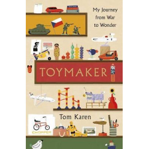Toymaker: My Journey From War to Wonder