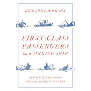 First-Class Passengers on a Sinking Ship: Elite Politics and the Decline of Great Powers