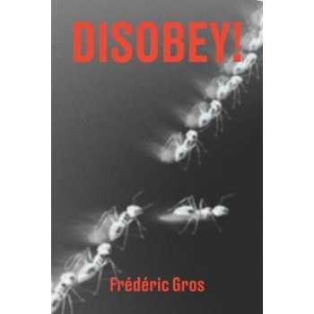 Disobey!: A Philiosophy of Resistance