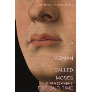 Woman Called Moses, A: A Prophet for Our Time