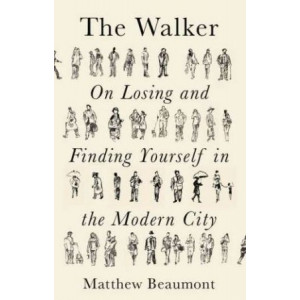 Walker: On Finding and Losing Yourself in the Modern City