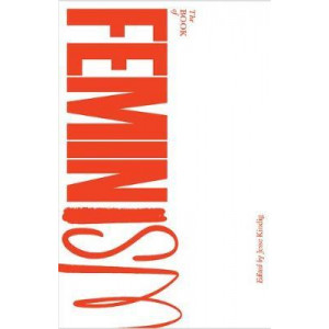 Verso Book of Feminism: Revolutionary Words from Four Millennia of Rebellion, The