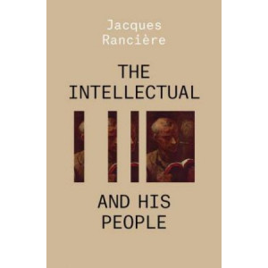 Intellectual and His People: Staging the People Volume 2, The