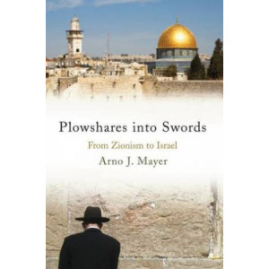 Plowshares into Swords: From Zionism to Israel