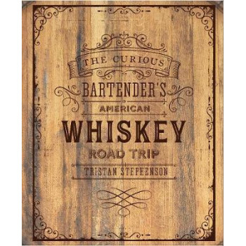 Curious Bartender's Whiskey Road Trip, The