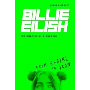 Billie Eilish: The Unofficial Biography