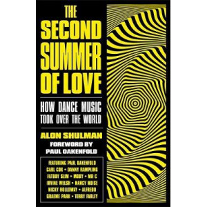 Second Summer of Love, The : How Dance Music Took Over the World