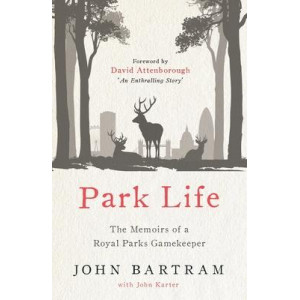 Park Life: The Memoirs of a Royal Parks Gamekeeper