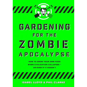 Gardening for the Zombie Apocalypse
