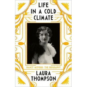 Life in a Cold Climate: Nancy Mitford  Biography