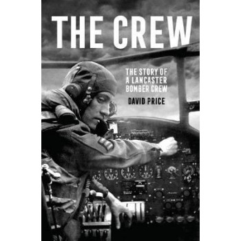 Crew:  Story of a Lancaster Bomber Crew