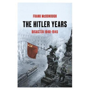 Hitler Years, The: Disaster 1940-1945