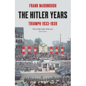 Hitler Years ~ Triumph 1933-1939, The