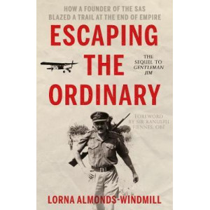 Escaping the Ordinary; How a Founder of the SAS Blazed a Trail at the End of Empire