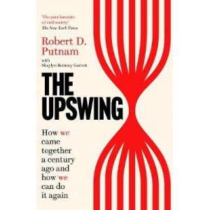 Upswing: How We Came Together a Century Ago and How We Can Do It Again, The