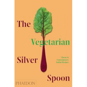Vegetarian Silver Spoon: Classic and Contemporary Italian Recipes