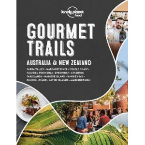 Lonely Planet Gourmet Trails - Australia & New Zealand