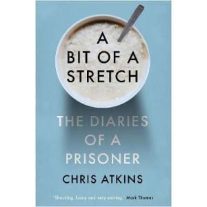 Bit of a Stretch, A: The Diaries of a Prisoner