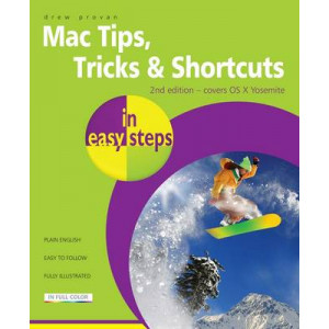 Mac Tips, Tricks & Shortcuts in Easy Steps: Covers OS X Yosemite (10.10)