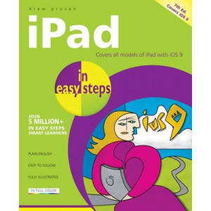iPad in Easy Steps: Covers iOS 9