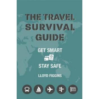 Travel Survival Guide: Get Smart, Stay Safe
