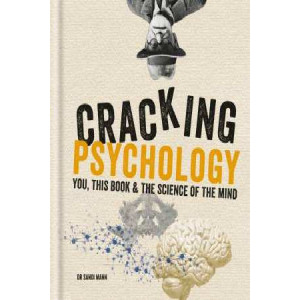 Cracking Psychology: You, This Book & the Science of the Mind