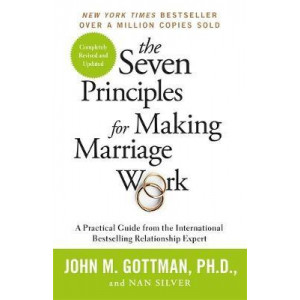 Seven Principles For Making Marriage Work, The: A practical guide from the international bestselling relationship expert
