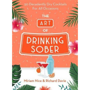 Art of Drinking Sober, The