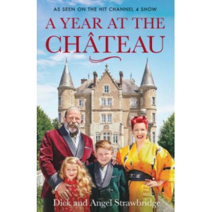 Year at the Chateau: As seen on the hit Channel 4 show