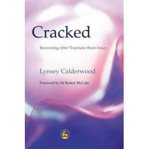 Cracked : Recovering After Traumatic Brain Injury