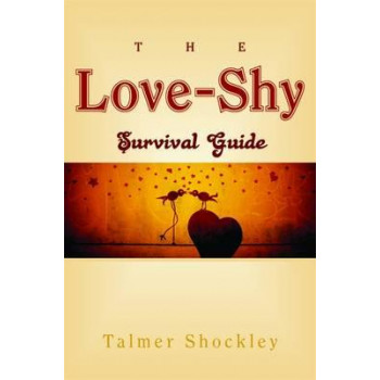 Love Shy Survival Guide