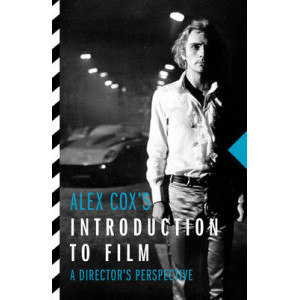 Alex Cox's Introduction to Film: A Director's Perspective